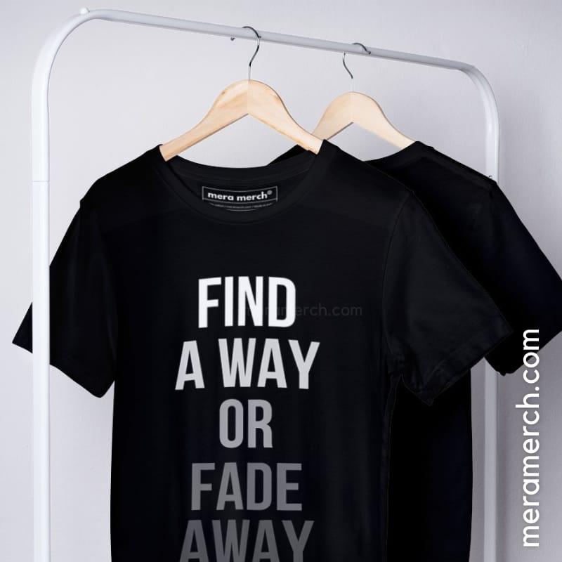 Find a Way or Fade Away Minimalist TShirt on Mera Merch